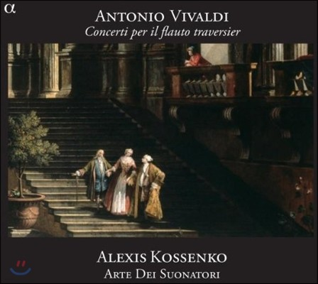 Alexis Kossenko 비발디: 트라베르소 플루트 협주곡 (Vivaldi: Concerto per il Flauto Traversier)
