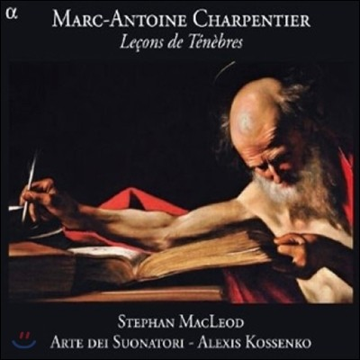 Stephan MacLeod / Alexis Kossenko 샤르팡티에: 테네브르의 독서 (Charpentier: Lecons de Tenebres)