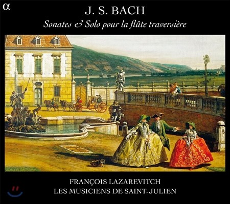 Francois Lazarevitch 바흐: 트라베르소 플루트 소나타, 무반주 파르티타 (Bach: Sonates & Solo pour la Flute Traversiere)