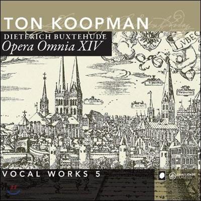 Ton Koopman 북스테후데: 전집 14 - 성악 작품집 5 (Buxtehude: Opera Omnia XIV - Vocal Works 5)