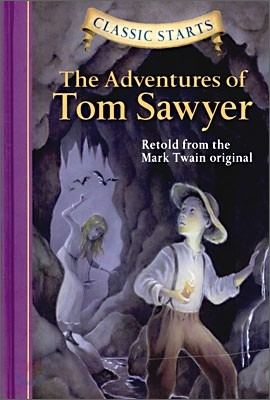 Classic Starts : The Adventures Of Tom Sawyer
