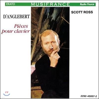 Scott Ross 당글베르: 건반악기를 위한 작품집 (D'Anglebert: Pieces pour Clavier)