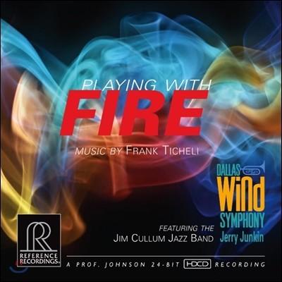Dallas Wind Symphony 티첼리: 플레잉 위드 파이어 (Ticheli: Playing With Fire)