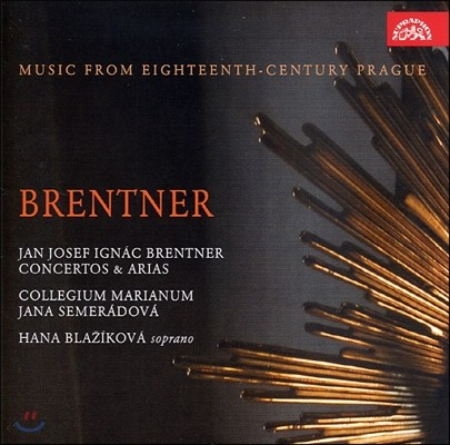 Jana Semeradova 얀 요제프 이그나츠 브렌트너: 종교적 아리아와 콘체르토 (Jan Josef Ignac Brentner: Concertos and Arias)