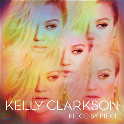 Kelly Clarkson - Piece By Piece (Deluxe Edition)