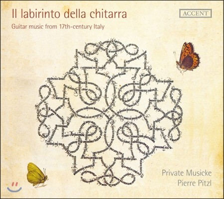 Pierre Pitzl 17세기 이탈리아의 기타 음악들 (Il labirinto della chitarra - Guitar Music from 17th century Italy)