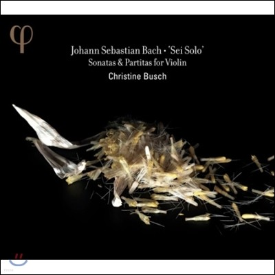 Christine Busch 바흐: '혼자가 되어라' - 무반주 바이올린 소나타와 파르티타 (Bach: 'Sei Solo' - Sonatas & Partitas for Violin)