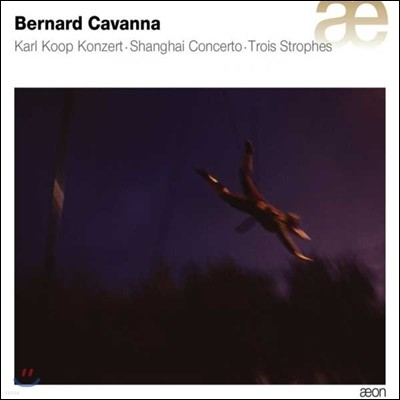 Noemi Schindler 베르나르 카방나: 카를 쿠프 협주곡, 상하이 협주곡, 세 개의 연 (Bernard Cavanna: Karl Koop Konzert, Shanghai Concerto, Trois Trophes)