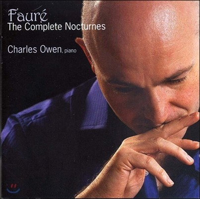 Charles Owen 포레: 녹턴 - 찰스 오웬 (Faure: The Complete Nocturnes)