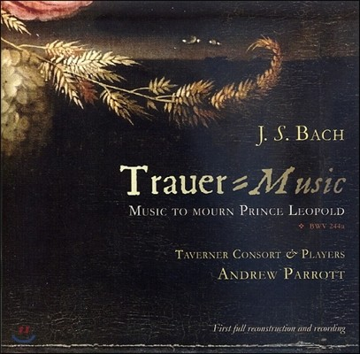 Andrew Parrott 바흐: 애도 음악 (Bach: Trauer-Music)