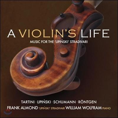 Frank Almond 바이올린의 일생 1집 - 뢴트겐 / 타르티니 / 슈만 외 [리핀스키 스트라디바리 연주] (A Violin's Life Vol.1) 프랑크 아몬드