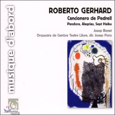 Josep Benet / Josep Pons 로베르토 게하르트: 페드렐의 노래집, 판도라 외 (Roberto Gerhard: Cancionero de Pedrell, Pandora)