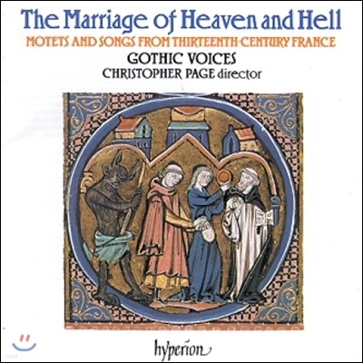 Gothic Voices 천국과 지옥의 결혼 - 13세기 프랑스 모테트와 노래 (The Marriage of Heaven and Hell - Motets and Songs from 13th Century France)
