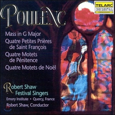 Robert Shaw 풀랑: 미사, 크리스마스 모테트 (Poulenc: Mass in G Major, 4 Motets de Penitence, 4 Motets de Noel)