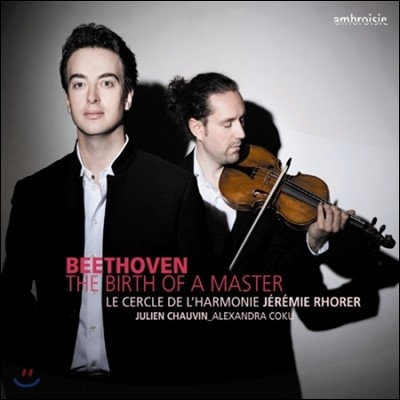 Jeremie Rhorer 베토벤: 대가의 탄생 - 교향곡 1번 외 (Beethoven: The Birth of a Master - Symphony No.1)