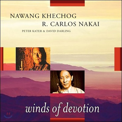 Nawang Khechog (나왕 케촉) & R. Carlos Nakai & Peter Kater & David Darling - Winds of Devotion (헌신의 바람)