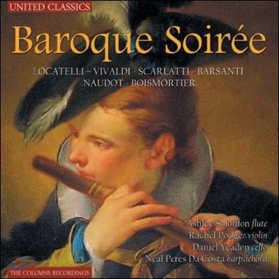 Rachel Podger / Ashley Solomon 바로크의 저녁 - 로카텔리 / 비발디 / 스카를라티 (Baroque Soiree - Locatelli / Vivaldi / Scarlatti / Boismortier)