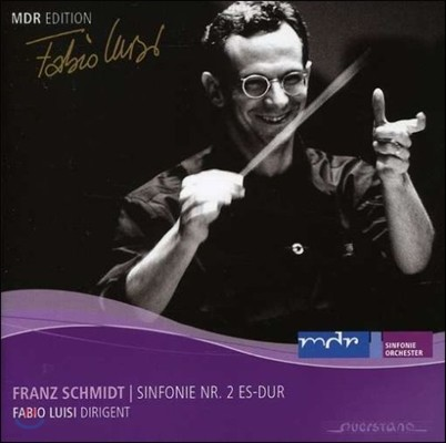 Fabio Luisi 프란츠 슈미트: 교향곡 2번 (MDR Edition - Franz Schmidt: Symphony No.2)