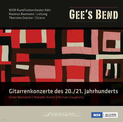 Thorsten Drucker 20~21세기 기타 협주곡집 - 엘머 번스타인 / 아놀드 (Gee's Bend, 20~21th Century Guitar Concertos - Elmer Bernstein / Malcolm Arnold)