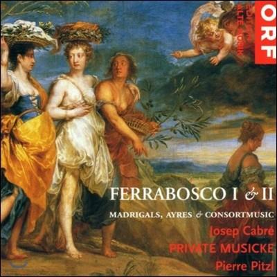 Private Musicke 페라보스코 1 & 2세: 마드리갈, 아리아, 콘소트뮤직 (Ferrabosco I & II: Madrigals, Ayres, Consortmusic)