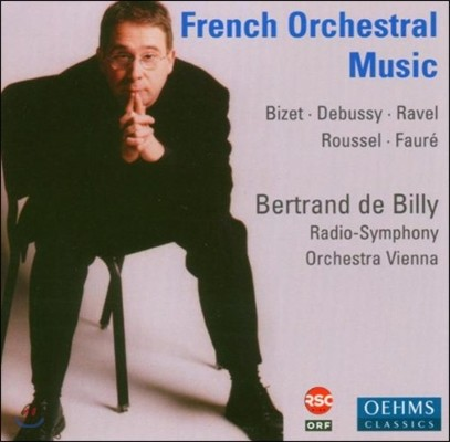 Bertrand De Billy 프랑스 관현악 작품집 - 비제 / 드뷔시 / 라벨 / 루셀 / 포레 (French Orchestral Music - Bizet / Debussy / Ravel / Roussel / Faure)