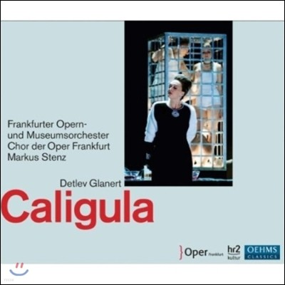 Markus Stenz 글라네르트: 칼리굴라 (Glanert: Caligula)
