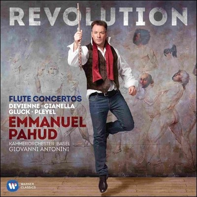 Emmanuel Pahud 레볼루션 - 드비엔느 / 글룩 / 플레옐: 플룻 협주곡 (Devienne / Gluck / Pleyel: Flute Concertos)