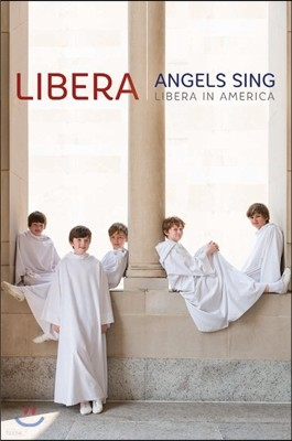 Libera 리베라 인 아메리카 - 2014 워싱턴 공연 실황 (Angels Sing, Libera in America) 리베라 소년 합창단