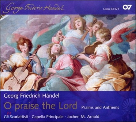 Jochen M.Arnold 헨델: 시편과 앤섬 (Handel: O praise the Lord - Psalm and Anthems)