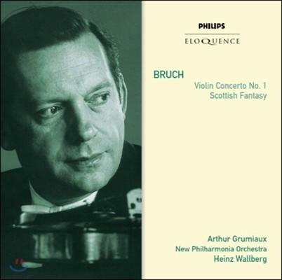 Arthur Grumiaux 브루흐: 바이올린 협주곡, 스코틀랜드 환상곡 (Bruch: Violin Concerto, Scottish Fantasy)