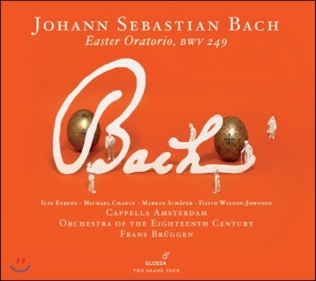 Frans Bruggen 바흐: 부활절 오라토리오 BWV249 (Bach: Easter Oratorio)