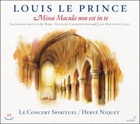 Herve Niquet 루이 르 프랭스: 미사 '마쿨라 논 에스트 인 테' (Louis Le Prince: Missa Macula non est in te)