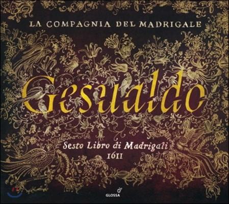 La Compagnia Del Madrigale 제수알도: 마드리갈 6권 1611년 (Gesualdo: Madrigali Vol.6 1611)