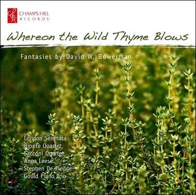 London Serenata 데이빗 보어만: 환상곡집 (David Bowerman: Fantasies - Whereon the Wild Thyme Blows)