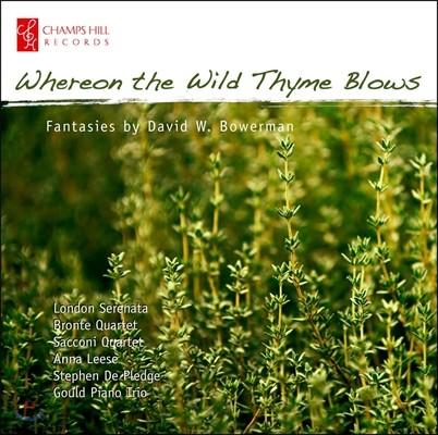 London Serenata 데이빗 보어만: 환상곡집 (David Bowerman: Fantasies - Whereon the Wild Thyme Blows)