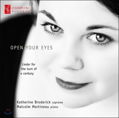 Katherine Broderick 오픈 유어 아이즈 - 슈트라우스 / 베르크 / 쇤베르크: 가곡집 (Open Your Eyes - Strauss / Berg / Schoenberg: Lieder)