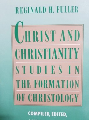 Christ and Christianity studies in the Formation of Christology