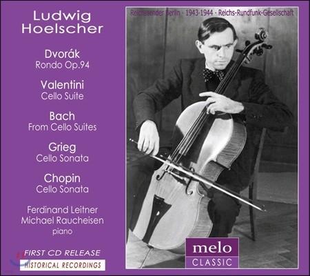 Ludwig Hoelscher 드보르작 / 발렌티니 / 바흐 / 그리그 /쇼팽: 첼로 작품집 (Dvorak / Valentini / Bach / Grieg / Chopin)