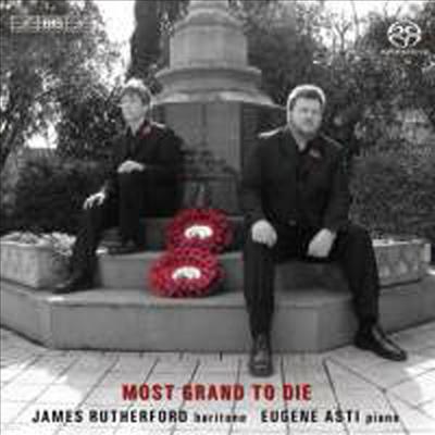 전장의 꽃 - 영국 가곡집 (Most Grand to Die)(SACD Hybrid) - James Rutherford