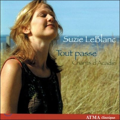 Suzie LeBlanc 모든 것은 흘러가고 : 아카디아의 노래 2집 (Tout Passe - Chants d'Acadie)