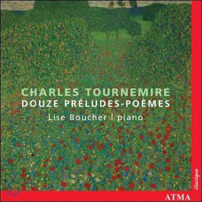 Lise Boucher 투르느미르: 12개의 전주곡-시 (Tournemire: 12 Preludes-Poemes)