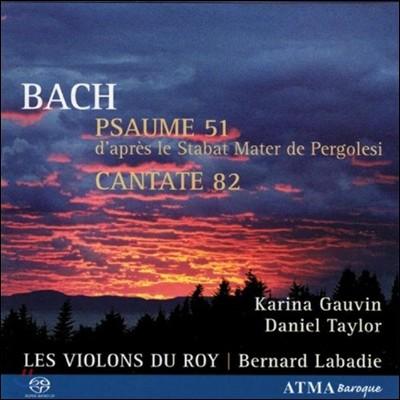 Bernard Labadie 바흐: 페르골레지 '스타바트 마테르'에 따른 시편 51, 칸타타 82 (Bach: Psaume 51 BWV1083, Cantata BWV82)