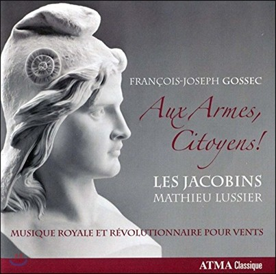 Les Jacobins 고섹: 시민이여, 무기를 들라! - 관악이 연주하는 왕정과 혁명 음악 (Francois-Joseph Gossec: Aux Armes, Citoyens!)
