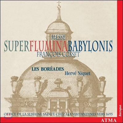 Les Boreades 프랑수아 코제트: 미사 '바빌론 강가에서' (Cosset: Messe 'Super Flumina Babylonis)