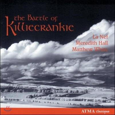 La Nef 킬리크랭키의 승리 - 17세기 스코틀랜드의 사랑과 전쟁에 관한 노래들 (The Battle of Killiecrankie - Love and War Songs)