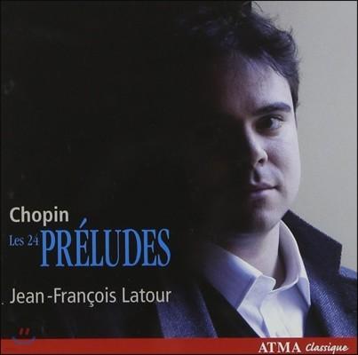 Jean-Francois Latour 쇼팽: 24개의 전주곡 (Chopin: 24 Preludes)