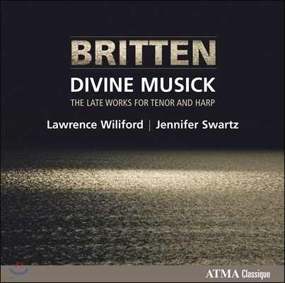 Lawrence Wiliford 브리튼: 신성한 음악 - 테너와 하프를 위한 후기 작품집 (Britten: Divine Musick - Late Works for Tenor and Harp)