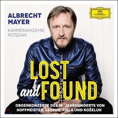 Albrecht Mayer 알브레히트 마이어 18세기 오보에 협주곡집 - 호프마이스터 / 레브룬 / 피알라 / 코젤루 (Lost and Found - Hoffmeister / Lebrun / Fiala / Kozeluh)