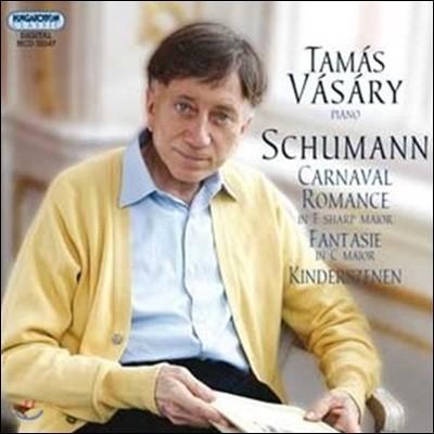 Tamas Vasary 슈만: 카니발, 로망스, 환상곡, 어린이 정경 (Schumann: Carnaval, Romance, Fantasie, Kinderszenen) 타마스 바샤리