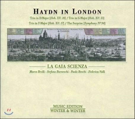 La Gaia Scienza 하이든 인 런던 - 삼중주, 교향곡 94번 '놀람' (Haydn In London - Trios Hob.XV: 15-17, The Surprise Symphony)